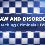 Law and Disorder: Catching Criminals – Live