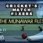 Cricket's Match Fixers – The Munawar Files